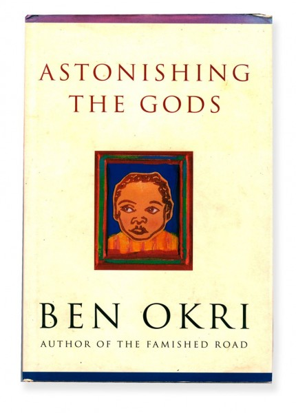 Ben Okri ~ Astonishing the Gods